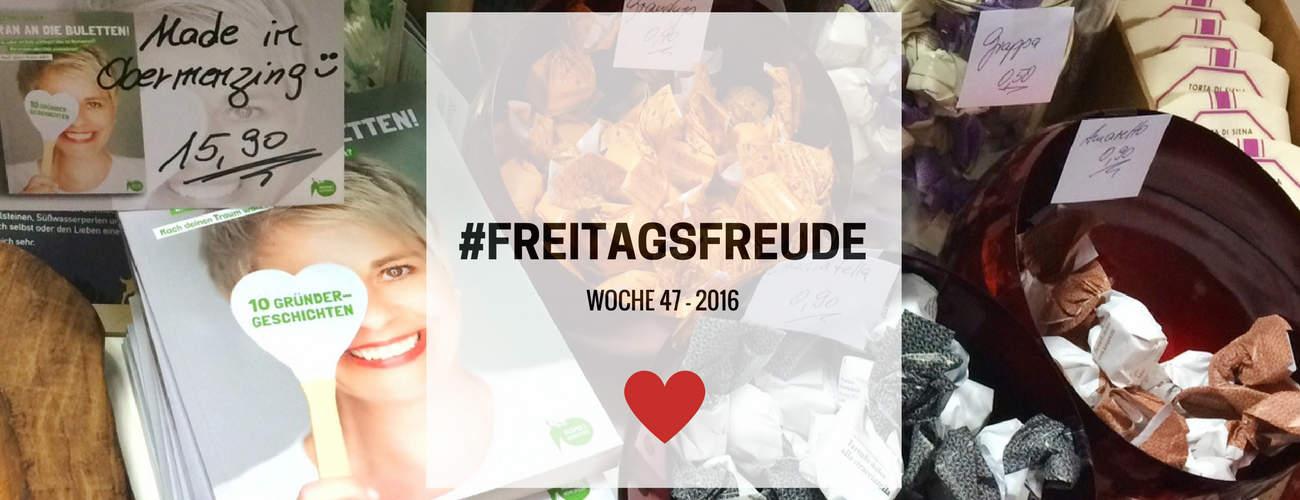 Freitagsfreude – Woche 47 in 2016