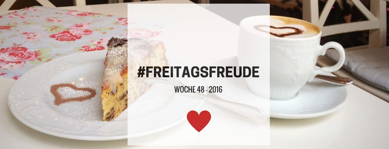 Freitagsfreude – Woche 48 in 2016