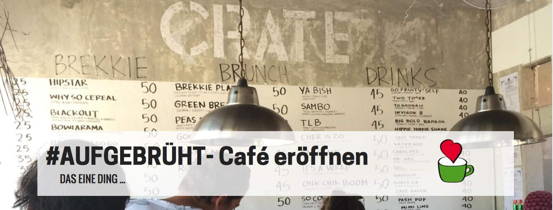 … das du gerne gewusst hättest, bevor du zum 1. Mal deine Cafétüren geöffnet hast