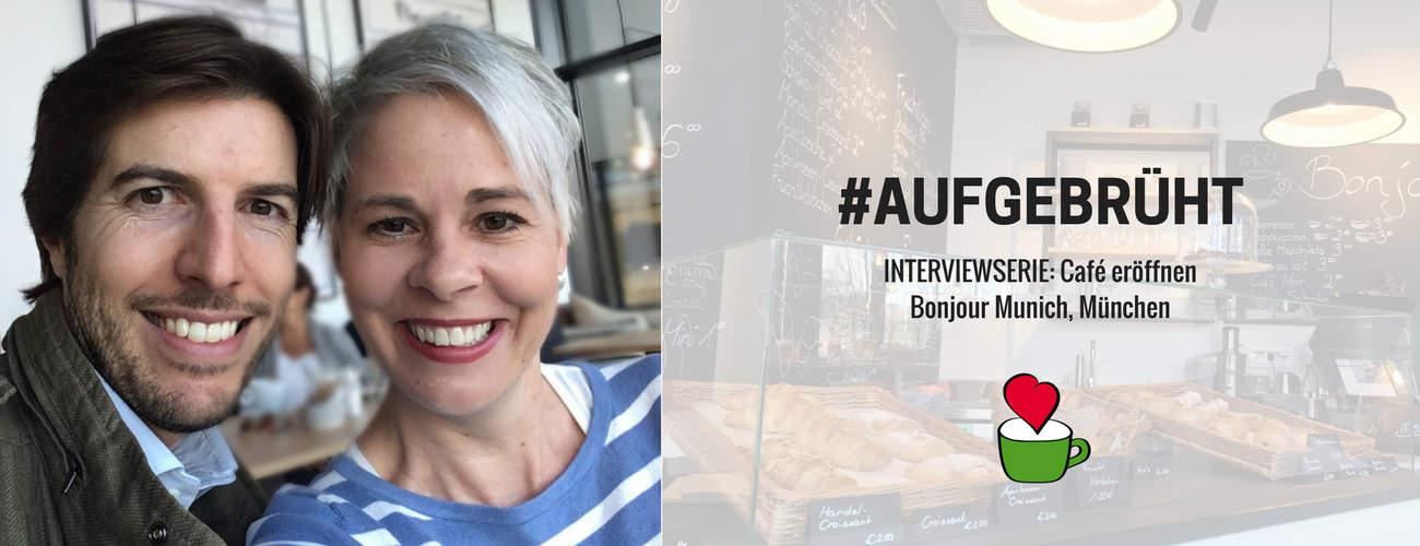Café eröffnen: Bettina Sturm interviewt Cafégründer Alexis de Béchade von BONJOUR MUNICH für ihre Interviewserie #AUFGEBRÜHT