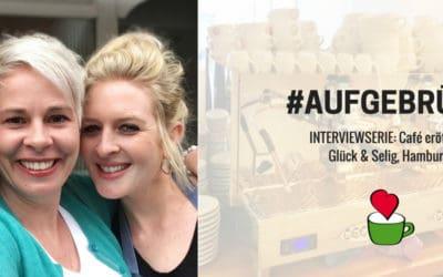 """Café eröffnen: Bettina Sturm interviewt die Cafégründer Friederike Konopacka und Lina Weihe vom """"Glück & Selig"""" in Hamburg für ihre Interviewserie #AUFGEBRÜHT"""
