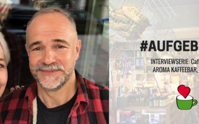 """Café eröffnen: Bettina Sturm interviewt Cafégründer Jürgen Altmann von der """"AROMA KAFFEEBAR"""" in München für ihre Interviewserie #AUFGEBRÜHT"""