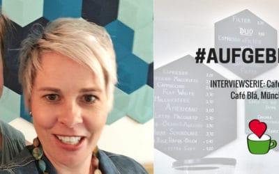 """Café eröffnen: Bettina Sturm interviewt Cafégründerin Stephanie Bjarnason vom """"Café Blá"""" in München für ihre Interviewserie #AUFGEBRÜHT"""