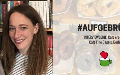 """Café eröffnen: Bettina Sturm interviewt Cafégründerin Laurel Kratochvila vom """"Café Fine Bagels"""" in Berlin für ihre Interviewserie #AUFGEBRÜHT"""