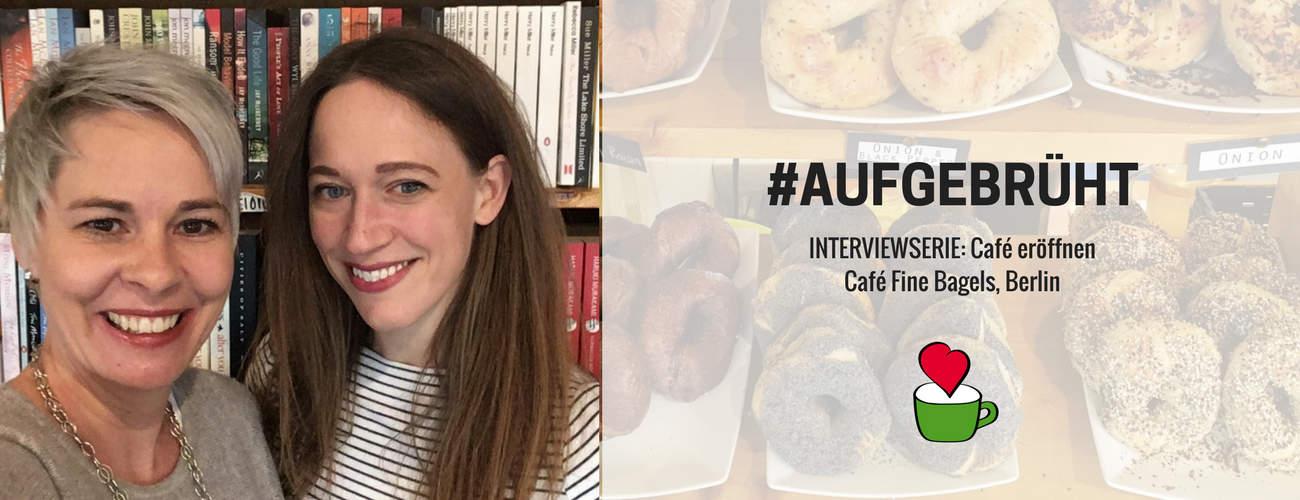 """Interview #3 – Café """"Fine Bagels"""" eröffnen: Im Gespräch mit Laurel Kratochvila, Berlin"""