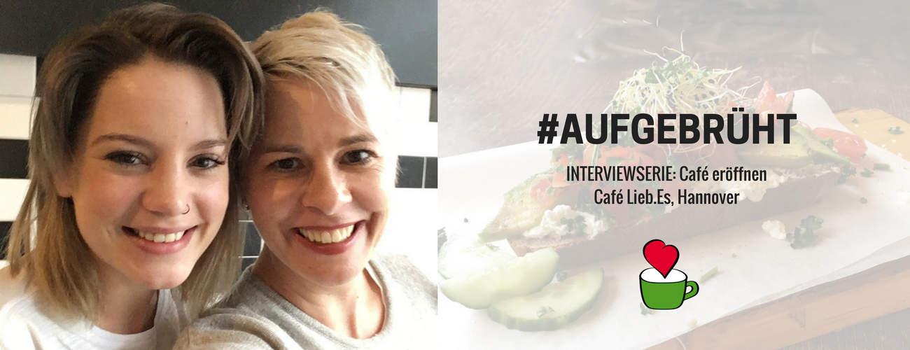 """Interview #6 – Café """"lieb.es by love.it.healthy"""" eröffnen: Im Gespräch mit Alina Zimmermann, Hannover"""