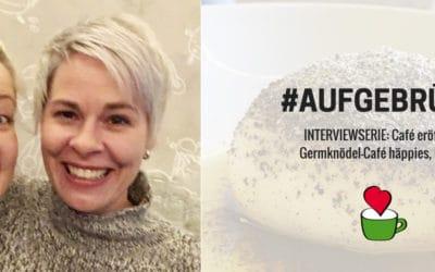 """Café eröffnen: Bettina Sturm interviewt Cafégründerin Uli Marschner vom """"Café häppies"""" in Berlin für ihre Interviewserie #AUFGEBRÜHT"""