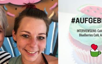 """Café eröffnen: Bettina Sturm interviewt Cafégründerin Martina Leyh vom """"Blueberries Café"""" in Augsburg für ihre Interviewserie #AUFGEBRÜHT"""