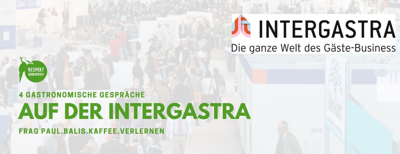 Hotel- und Gastronomiemesse Intergastra – meine vier Gesprächsperlen