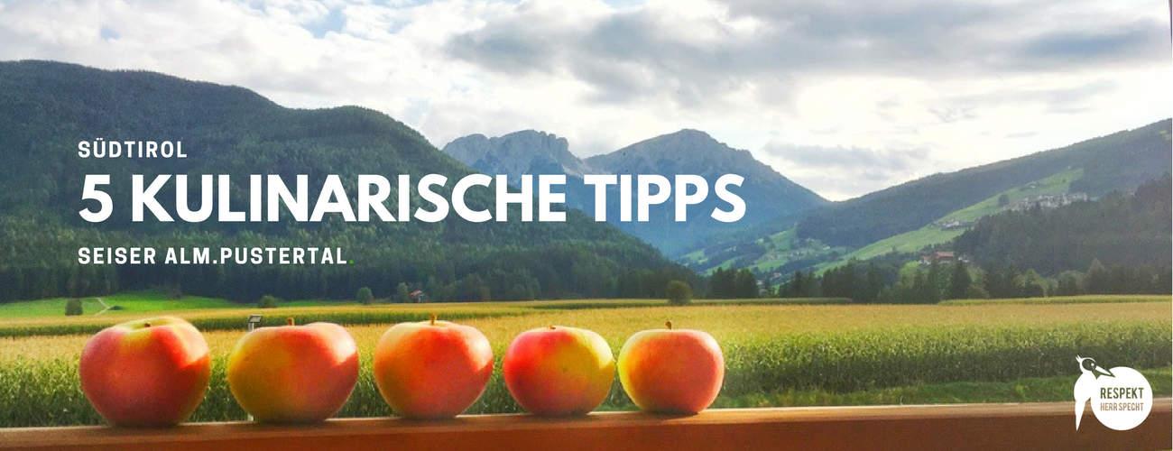 Südtirol: 5 Kulinarische Tipps Nähe Seiser Alm und im Pustertal
