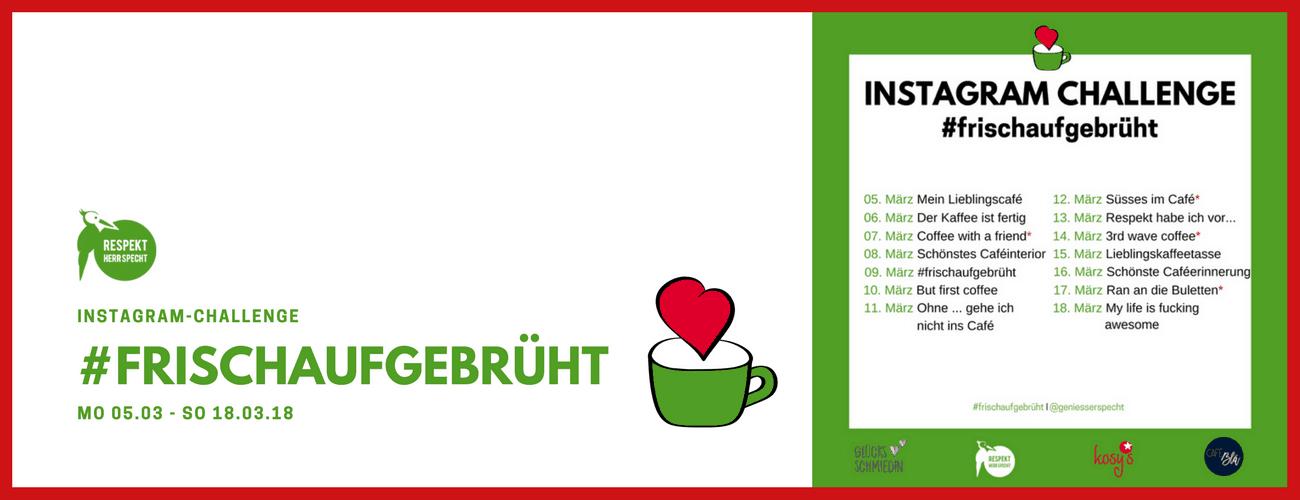 Instagram Challenge: #FRISCHAUFGEBRÜHT – Liebe für Café, Coffee und Croissant