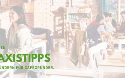 Eigenes Café eröffnen: Cafégründer geben für den Start Tipps aus der Praxis