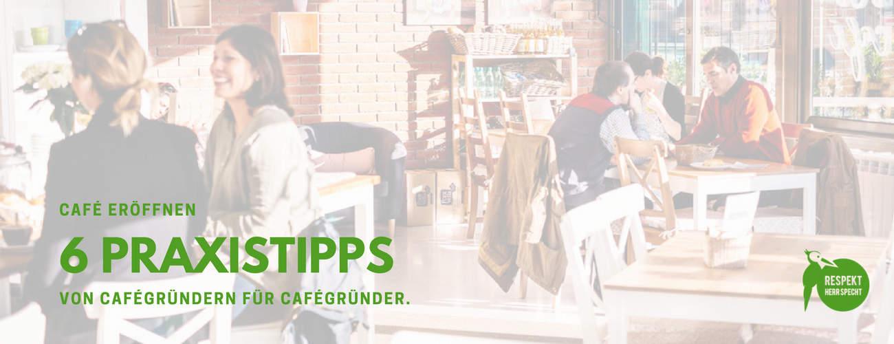 Eigenes Café eröffnen: 6 Tipps von Cafégründern