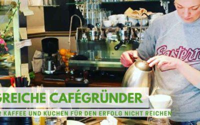 Erfolgreiche Cafégründer: Warum toller Kaffee und Kuchen nicht reichen