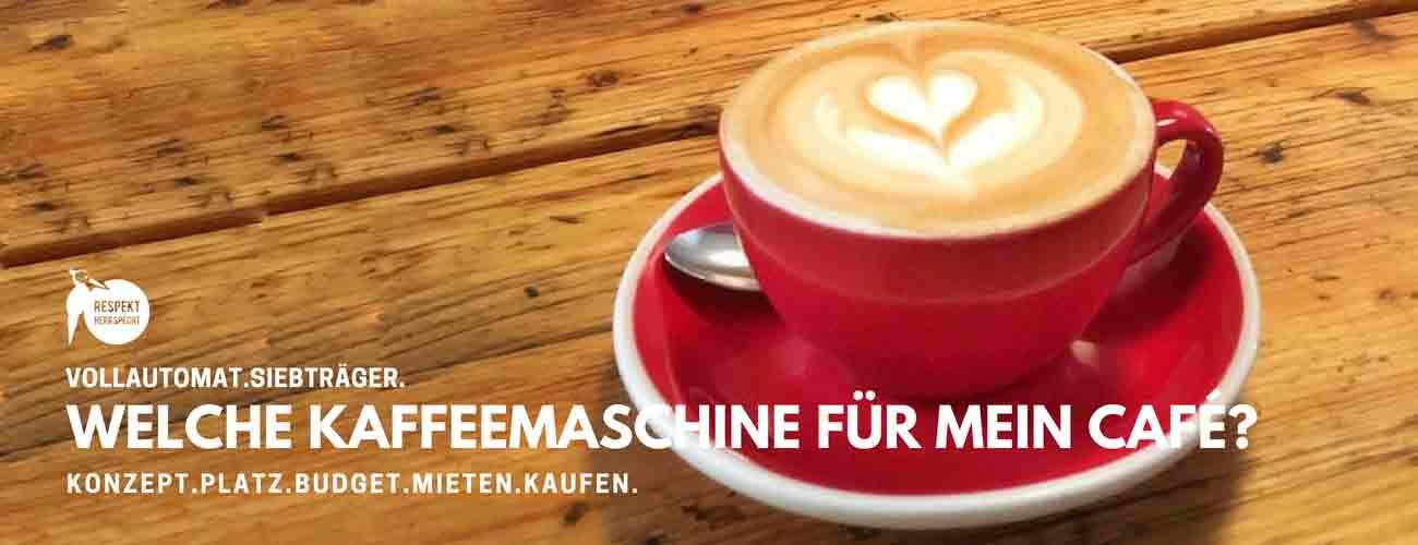 Welche Kaffeemaschine nehme ich für mein Café? – 4 Fragen helfen dir bei der Entscheidung