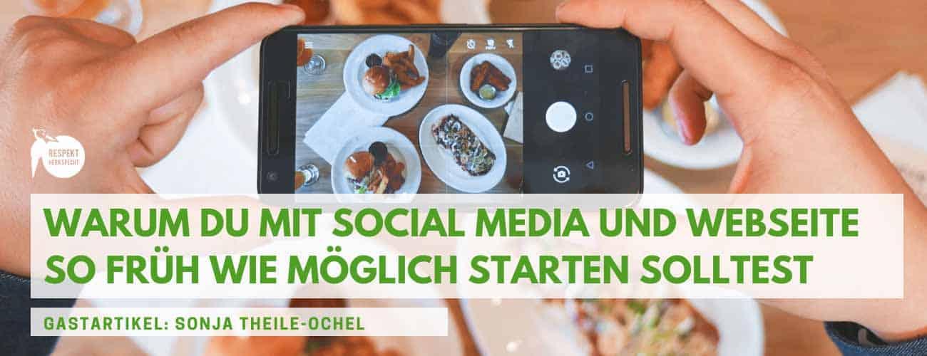 Gastro-StartUp: Warum du mit Social Media und Webseite so früh wie möglich starten solltest I Gastbeitrag
