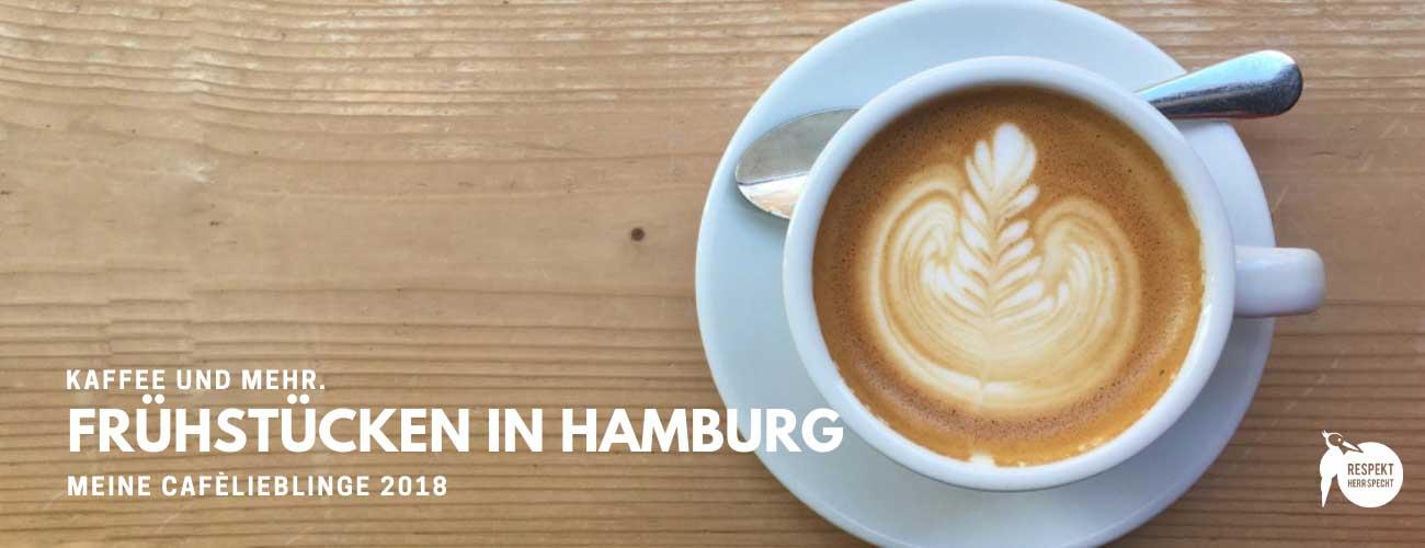 Frühstücken in Hamburg: Meine Café-Lieblinge 2018
