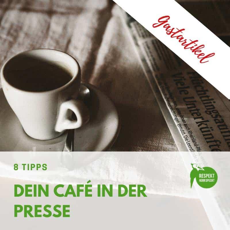 Café in der Presse - 8 Punkte Fahrplan
