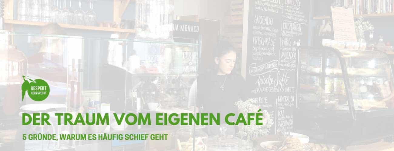 Der Traum vom eigenen Café: 5 Gründe, warum es oft schief geht