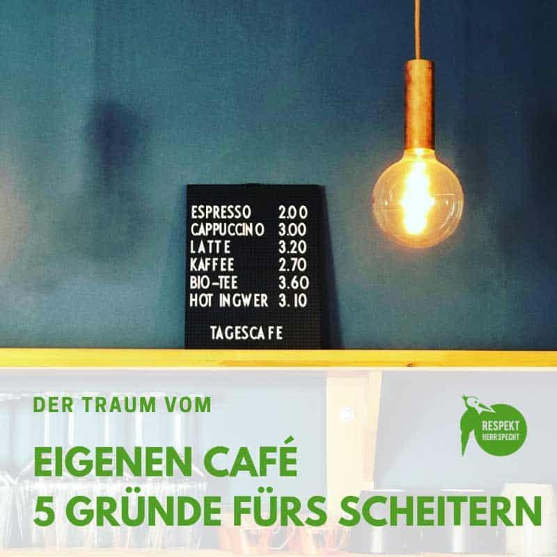 Der Traum vom eigenen Café. Leider geht es oft schief