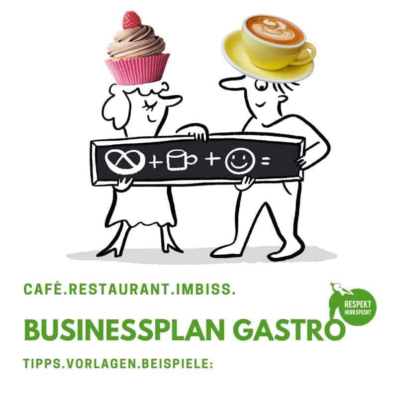Businessplan Gastronomie: für Café, Restaurant, Imbiss, Gastro-StartUp