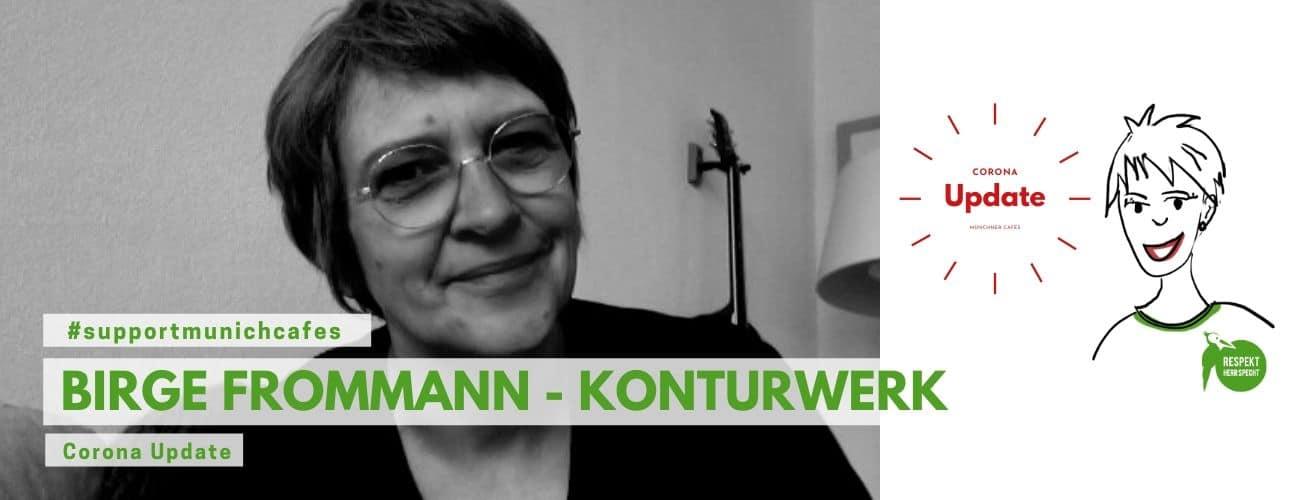 #supportmunichcafes – Birge Frommann, Konturwerk