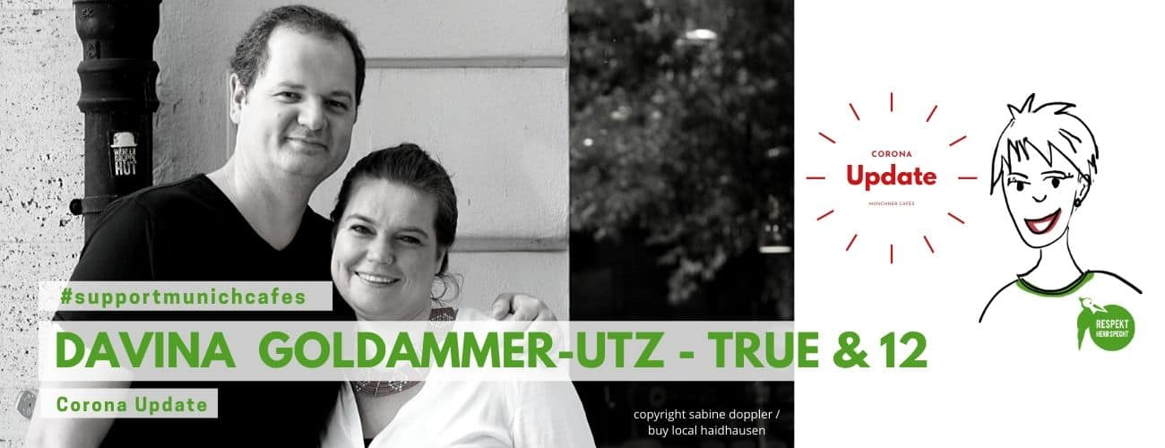 #supportmunichcafes – Davina Goldammer-Utz, true & 12
