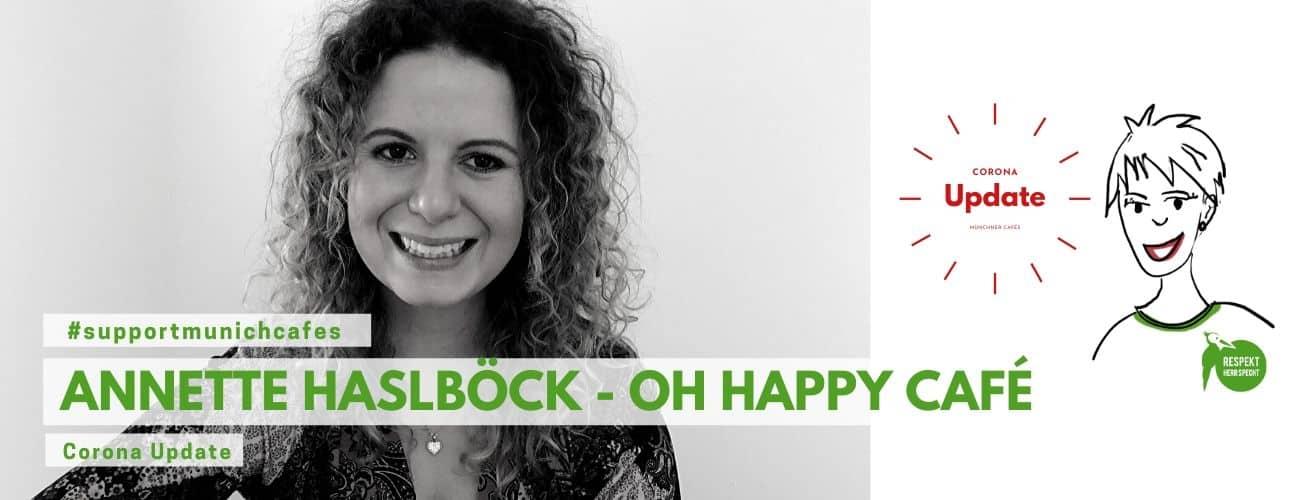 #supportmunichcafes – Annette Haslböck, Oh Happy Café