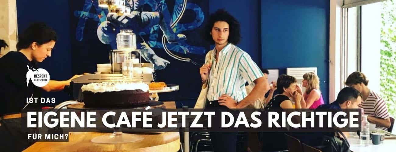 Existenzgründung: Ist das eigene Café jetzt das Richtige für mich?